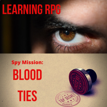 Learning Role Playing Game -- Spy Mission: Blood Ties