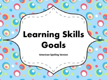 "Learning Skills ""I will"" Charts {Silly Dots Theme} - American Spelling"