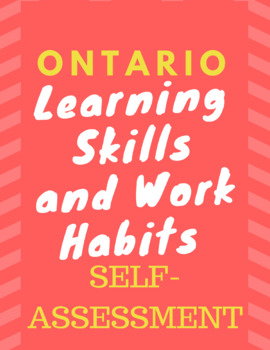 Learning Skills & Work Habits Self Assessment (Based on Ontario Report Card)