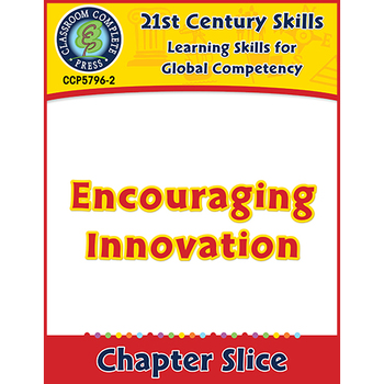 Learning Skills for Global Competency: Encouraging Innovation Gr. 3-8+