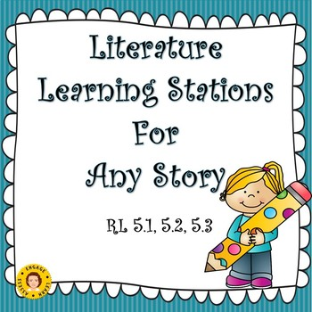 Literature Learning Stations for Any Story -  RL. 5.1; 5.2; 5.3