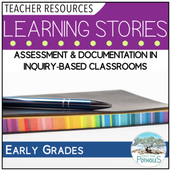 Learning Stories - assessment and documentation in inquiry-based classes (FDK)