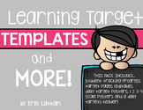 Learning Target Templates and MORE!