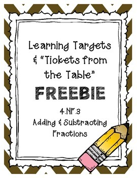 "Learning Targets (""I Can"" Statements) & Tickets from the Table FREEBIE 4.NF.3"
