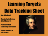 Learning Target & Data Tracking Sheet -Andrew Jackson Unit (History Alive Ch 14)