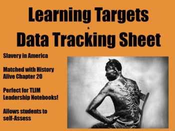 Learning Targets and Data Tracking Sheet for Slavery Unit (History Alive Ch. 20)