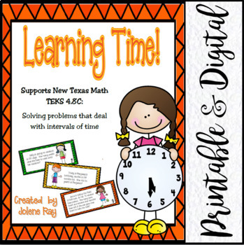 Learning Time!  Elapsed Time and Time Conversions: Math TEKS 4.8C: CCSS 4.MD.A.2