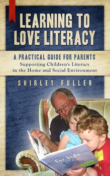 Learning To Love Literacy - A Guide For Parents