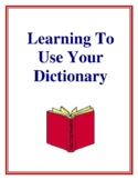 Learning To Use Your Dictionary, Activities and Worksheets