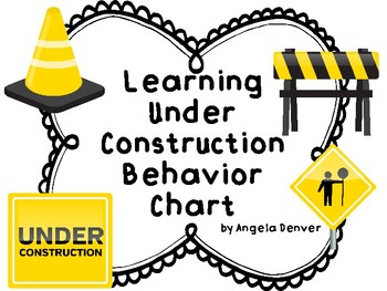 Learning Under Construction Behavior Chart