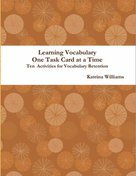 Learning Vocabulary One Task Card at a Time: Ten Activities for Vocab Retention