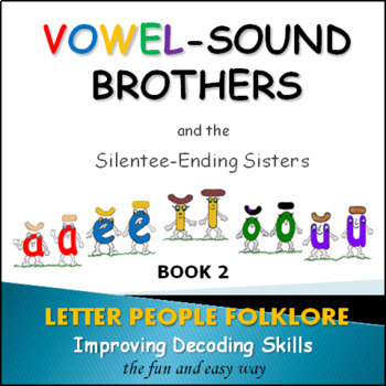 Learning Vowel Sounds Bk. 1 - Vowel Sound Brothers & Silentee-Ending Sisters