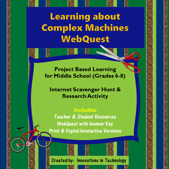 Learning about Complex Machines WebQuest - Internet Scavenger Hunt
