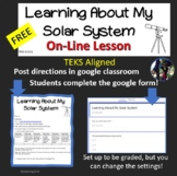 Learning about my solar system TEKS 6.11A  Distance Learning On-line FREE