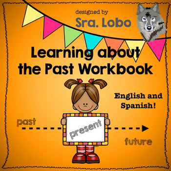 Learning about the Past ENGLISH and SPANISH