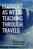 Learning as We Go: Teaching Through Travels