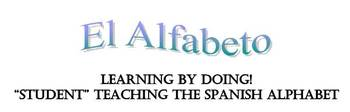 """Learning by Doing! """"Student"""" Teaching the Spanish Alphabet"""
