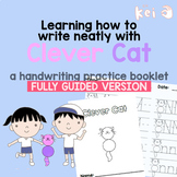 Learning how to write neatly with Clever Cat - a handwriting GUIDED booklet
