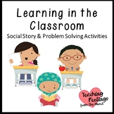 Learning in the Classroom - Social Story and Problem Solving Activities