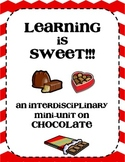 Learning is Sweet! a mini-unit on chocolate perfect for Valentine's Day