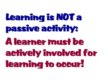 Learning is not a passive activity
