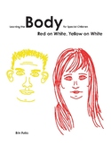 Learning the Body for Special Children: Red on White, Yellow on White