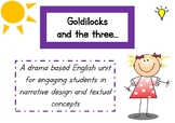 Learning through Drama, English Unit : Goldilocks and the Three .........