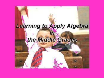 Learning to Apply Algebraic Theory in the Middle Grades