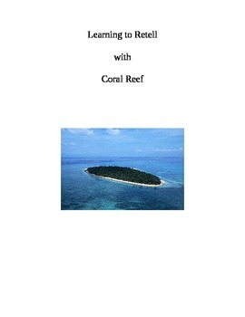 Learning to Retell with Coral Reef