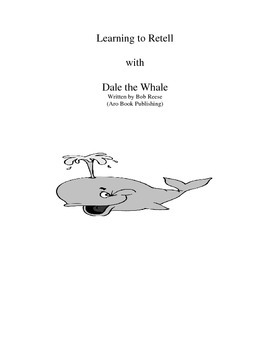 Learning to Retell with Dale the Whale