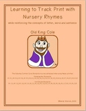 Learning to Track Print with Nursery Rhymes: Old King Cole