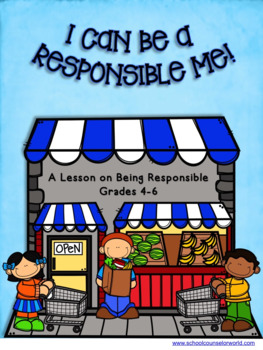 Learning to be Responsible, A Guidance Lesson for Grades 4-6