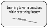 Learning to write questions while practicing fluency: non-boring center starters