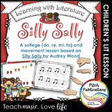 Learning with Literature in Music: Silly Sally - Solfege / Movement Lesson