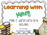 Learning with Money Part 2: Working with Coins and Dollars