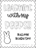 Learning with my Peeps!  Bulletin Board Set!  Spring!