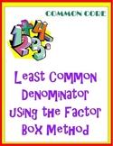Least Common Denominator Using the Factor Box Method