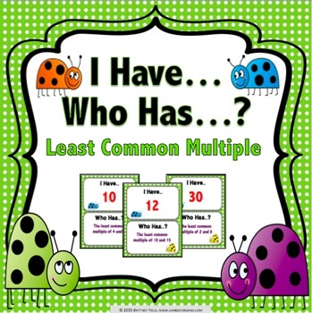 Least Common Multiple Game (LCM I Has... Who Has?)