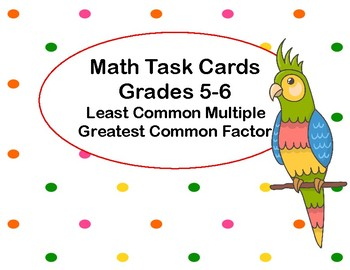 Least Common Multiples,and Greatest Common Factors-Task Cards-Parrot Theme