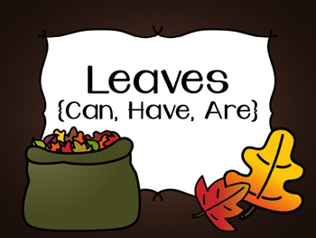 Leaves: Can, Have, Are