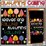 Leaves are Falling, Autumn's Calling Bulletin Board, Door Decor, or Poster