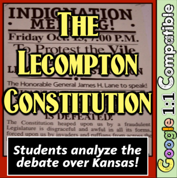 Lecompton Constitution: Students analyze the debate over Kansas! Civil War!