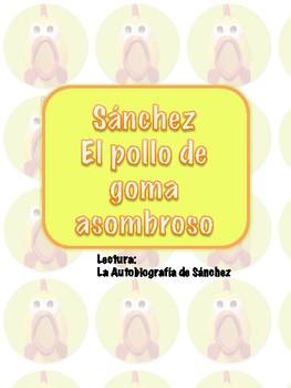 Lectura/Reading  La Autobiografía de Sánchez el pollo de goma asombroso