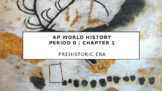 AP World History - Lecture 1 - Human Prehistory to Early Civilizations