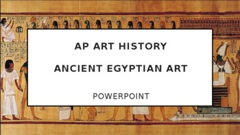AP Art History Unit 3 - Ancient Egypt