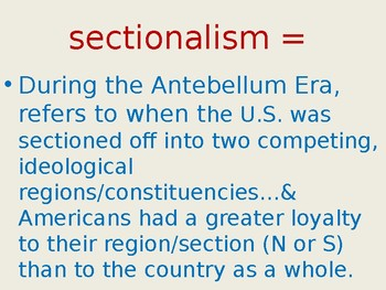 Lecture: Sectionalism/antebellum era