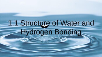Lecture Slides 1.1 Structure of Water and Hydrogen Bonding