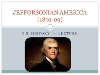 Lecture on Jeffersonian America from 1801-1809