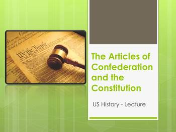 Lecture on the Articles of Confederation and the Constitution