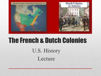 Lecture on the French and Dutch Colonies in Early America